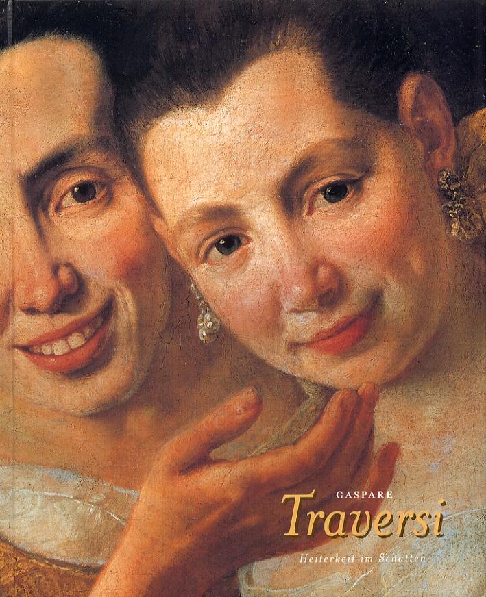 Gaspare Traversi. Heiterkeit im Schatten