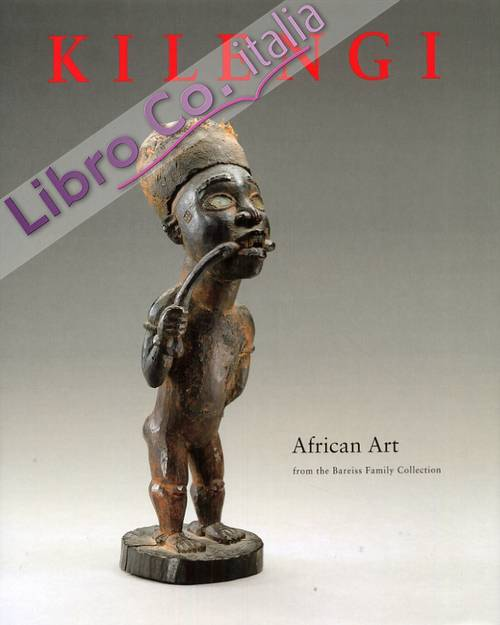 Kilengi. African Art from the Bareiss family collection. An exhibition of the Kestner Gesellschaft