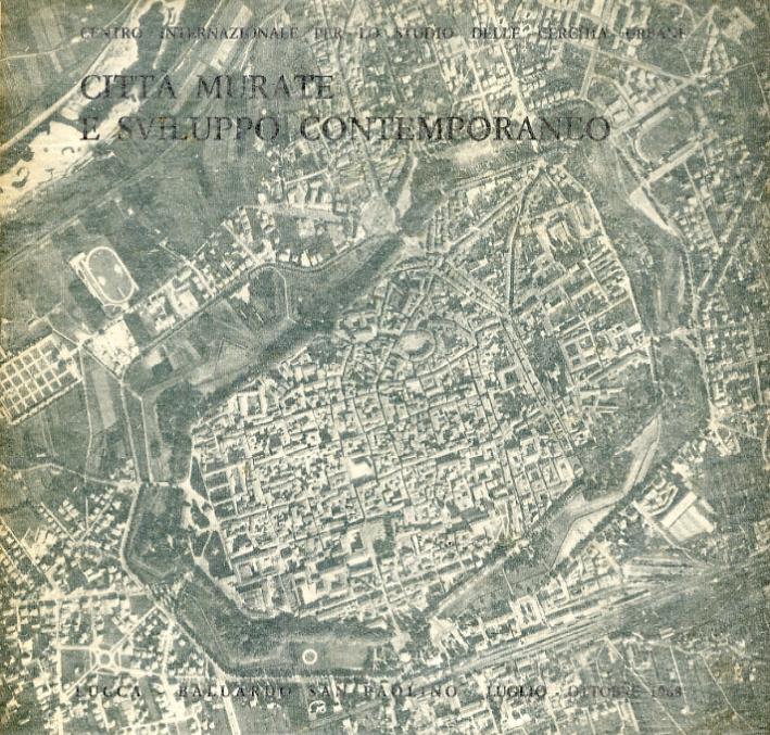 Città murate e sviluppo contemporaneo. Centri della Toscana