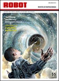 Robot 55. Rivista di Fantascienza. Autunno 2008 - Anno Vi - Numero 15 Nuova Serie