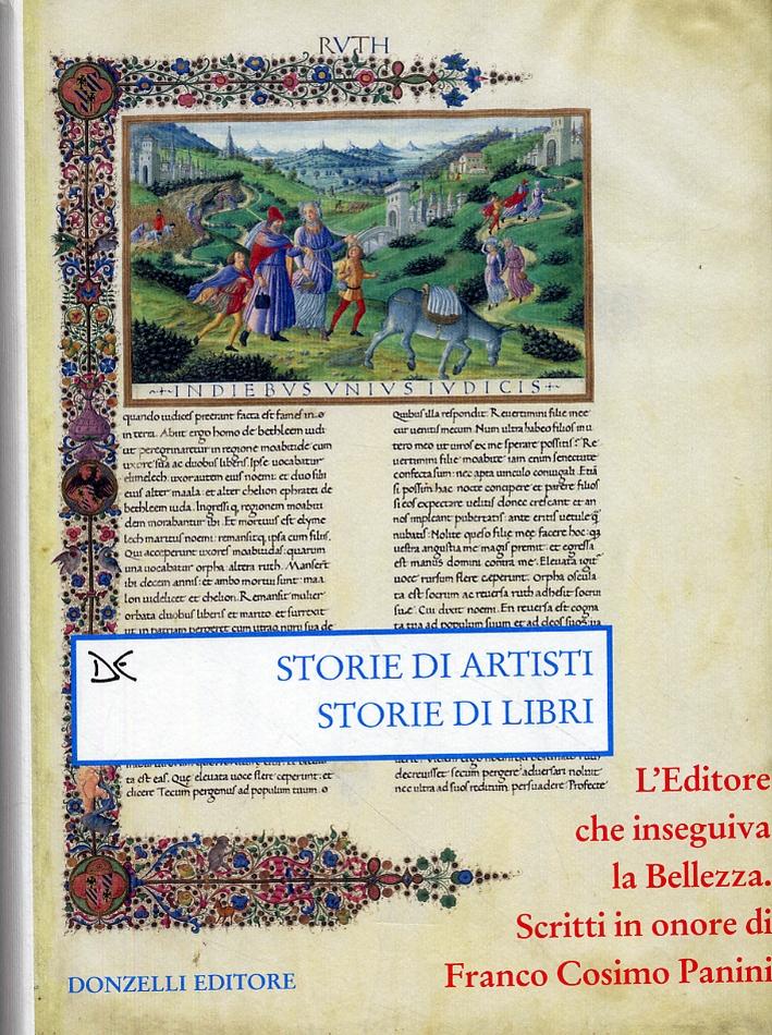 Storie di artisti. Storie di libri. L'Editore che inseguiva la Bellezza. Scritti in onore di Franco Cosimo Panini