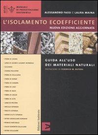 L'isolamento ecoefficiente. Guida all'uso dei materiali naturali. Ediz. illustrata