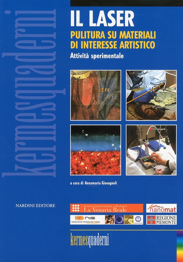 Il Laser. Pulitura Su Materiali di Interesse Artistico. Attività Sperimentale. con CD-ROM