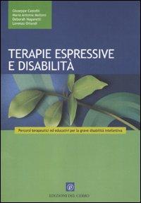 Terapie espressive e disabilità. Percorsi terapeutici ed educativi per la grave disabilità intellettiva