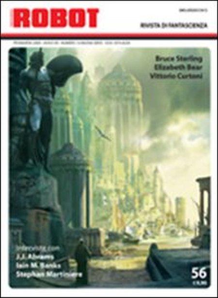 Robot 56. Rivista di Fantascienza. Primavera 2009 - Anno VII - Numero 16 Nuova Serie