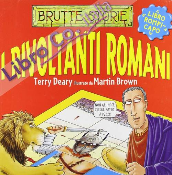 I rivoltanti romani. Ediz. illustrata