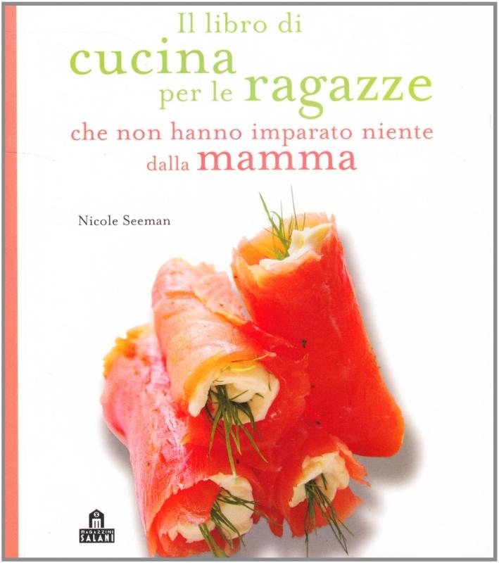 Il libro di cucina per le ragazze che non hanno imparato