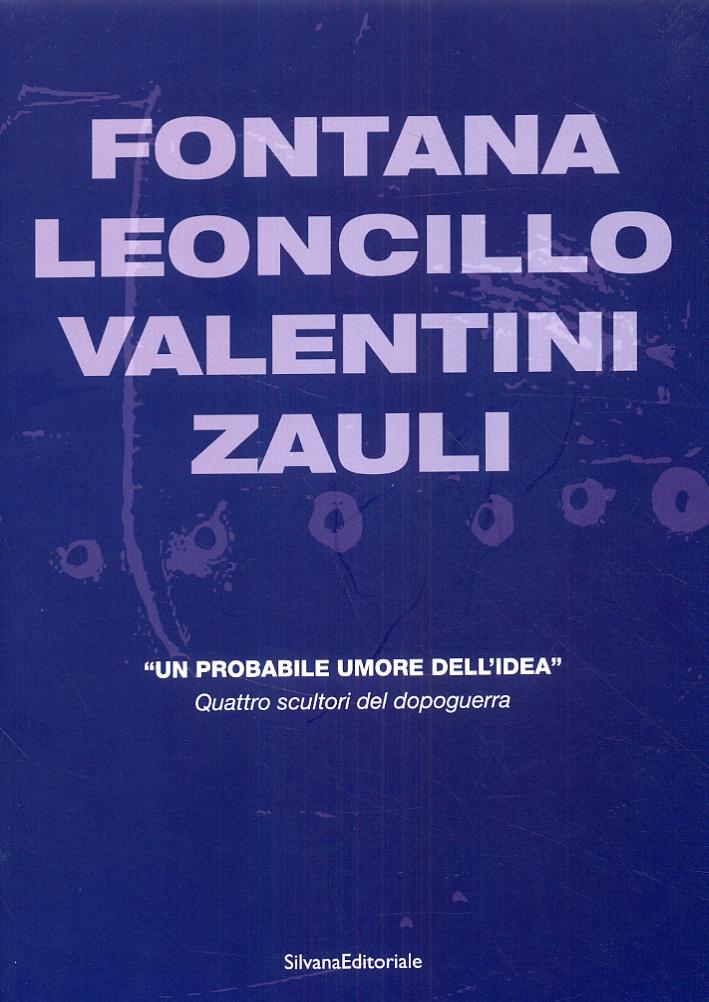 Fontana, Leoncillo, Valentini, Zauli.