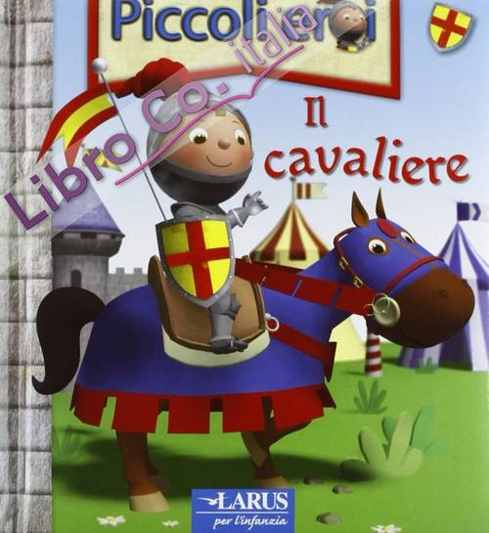 Il cavaliere. Ediz. illustrata