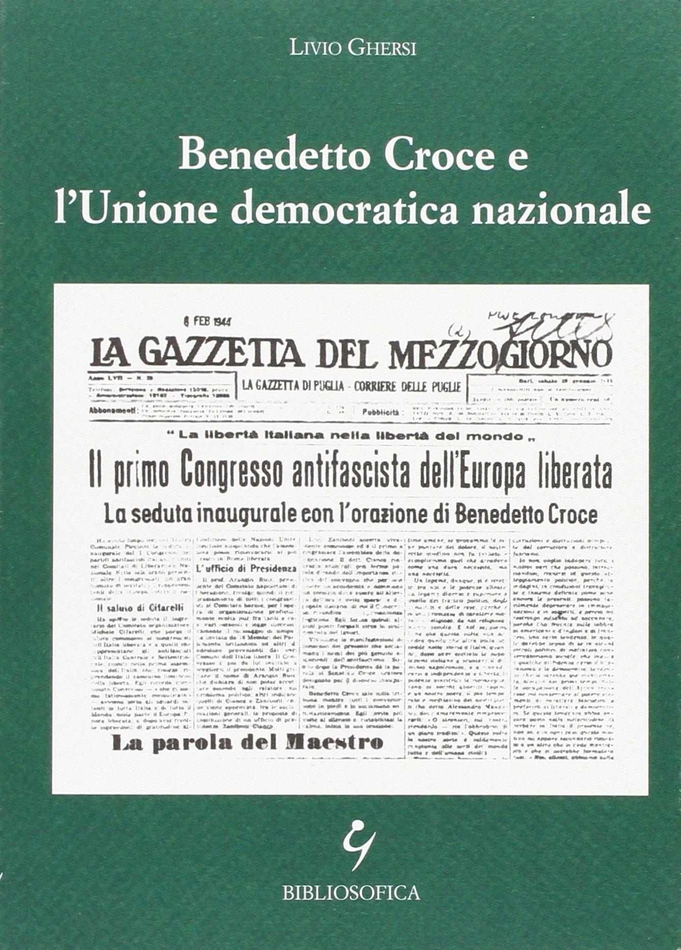 Benedetto Croce e l'Unione Democratica Nazionale