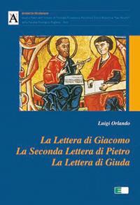 La lettera di Giacomo, la seconda lettera di Pietro, la lettera di Giuda