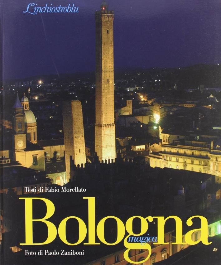 Bologna magica. Ediz. illustrata
