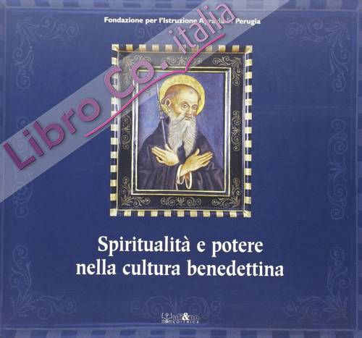 Spiritualità e potere nella cultura benedettina.