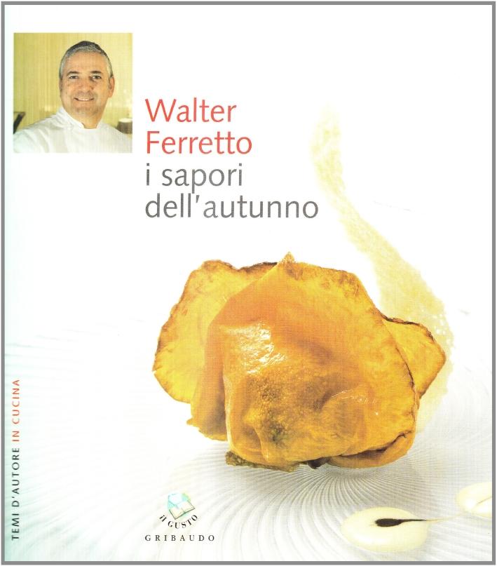 Walter Ferretto. Sapori d'autunno