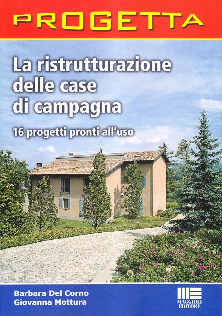 La ristrutturazione delle case di campagna