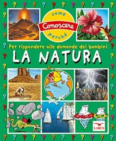 La natura. Ediz. illustrata