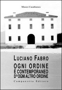 Luciano Fabro. Ogni ordine è contemporaneo d'ogni altro ordine