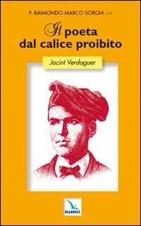 Il Poeta dal calice proibito. Jacint Verdaguer