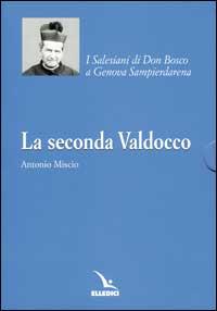 La Seconda Valdocco. I Salesiani di Don Bosco a Genova Sampierdarena