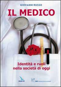 Il Medico. Identità e ruoli nella società oggi