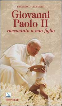 Giovanni Paolo II raccontato a mio figlio