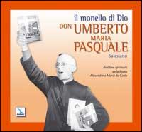 Il Monello di Dio. Don Umberto Maria Pasquale salesiano