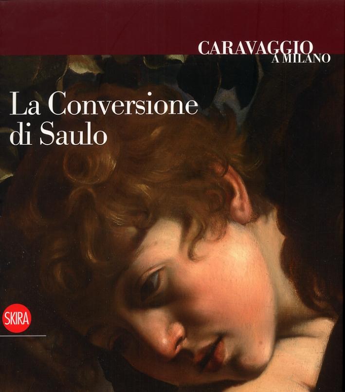 Caravaggio a Milano. La Conversione di Saulo.