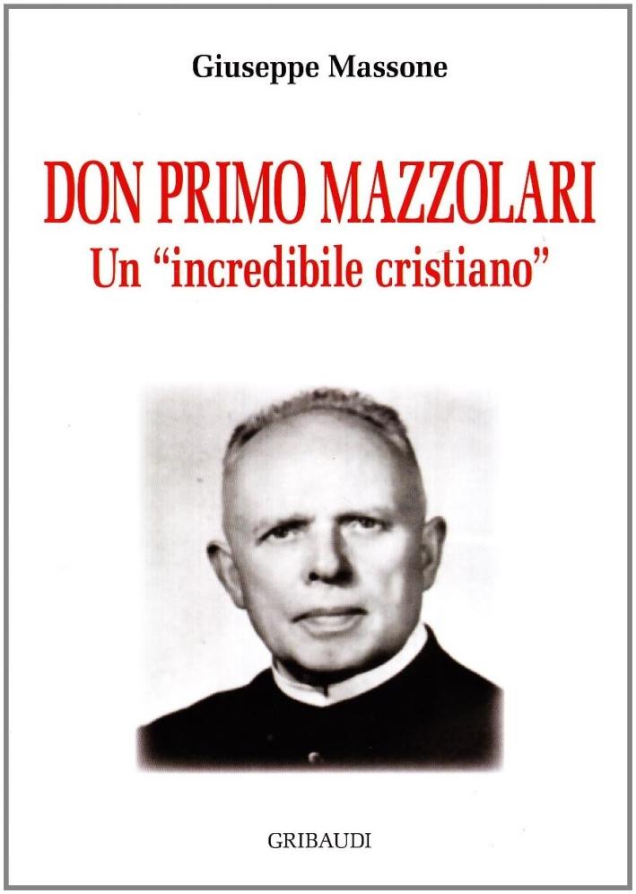 Don Primo Mazzolari. Un incredibile cristiano.