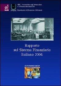 Rapporto sul sistema finanziario italiano 2006.