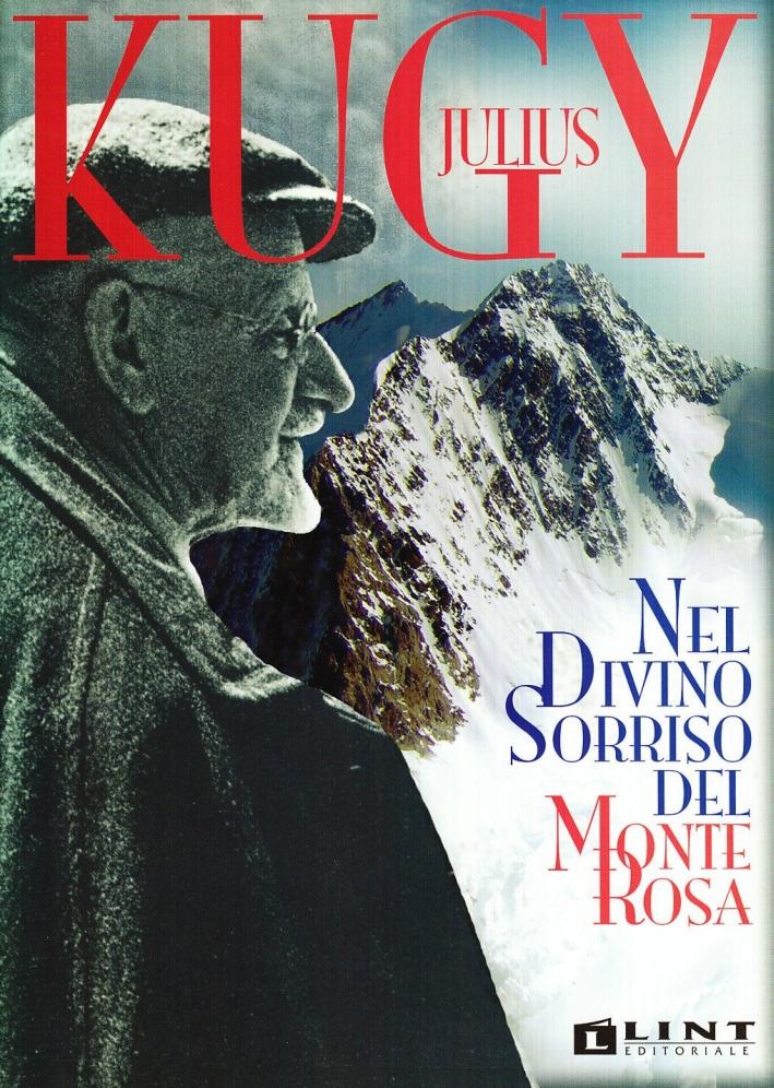 Nel divino sorriso del Monte Rosa. Ediz. illustrata
