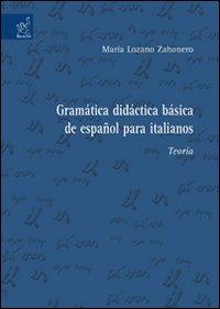 Gramática didáctica básica de español para italianos. Teoría.