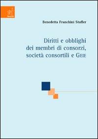 Diritti e obblighi dei membri di consorzi, società consortili e GEIE.