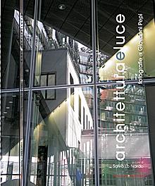 Architetture e luce. Fotografie di Giovanni Pepi. Ediz. illustrata