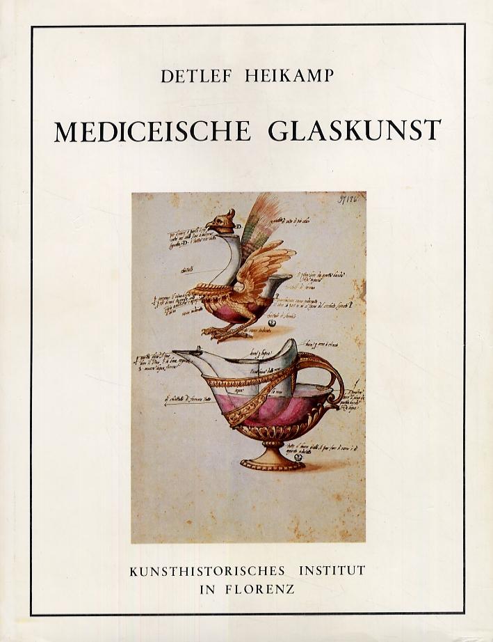 Studien zur mediceischen glaskunst. Archivalien, Entwurfszeichnungen, Glaser und Scherben