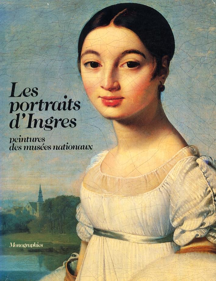 Les portraits d'Ingres. Peintures des musées nationaux.