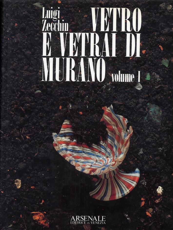 Vetro e vetrai di Murano. Studi sulla storia del vetro.