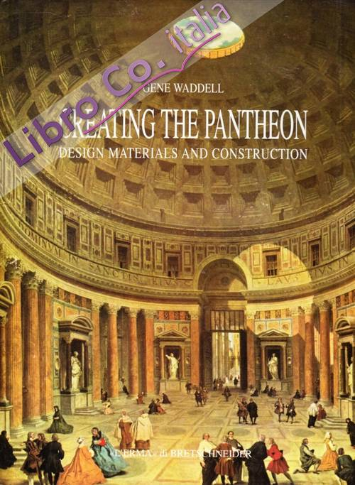 Creating the Pantheon. Design materials and construction