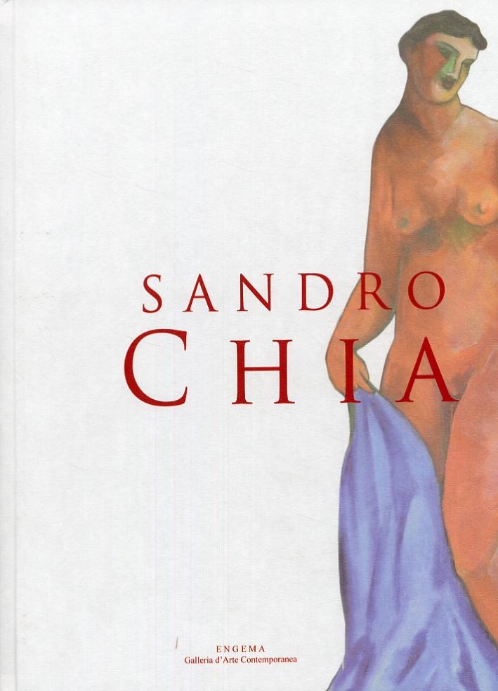 Sandro Chia. Opere 1981-2007