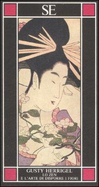 Lo zen e l'arte di disporre i fiori.