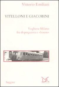 Vitelloni e Giacobini. Voghera-Milano fra Dopoguerra e
