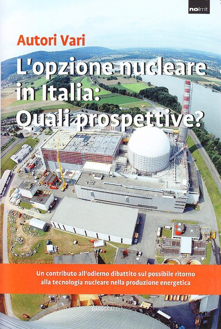 L'opzione nucleare in Italia: quali prospettive?