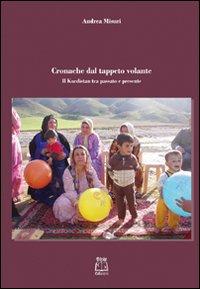Cronache del tappeto volante. Il Kurdistan tra passato e presente.