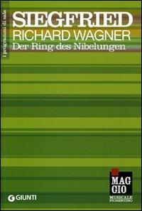 Siegfried: Der Ring des Nibelungen-L'Anello del Nibelungo. Ediz. italiana e tedesca.