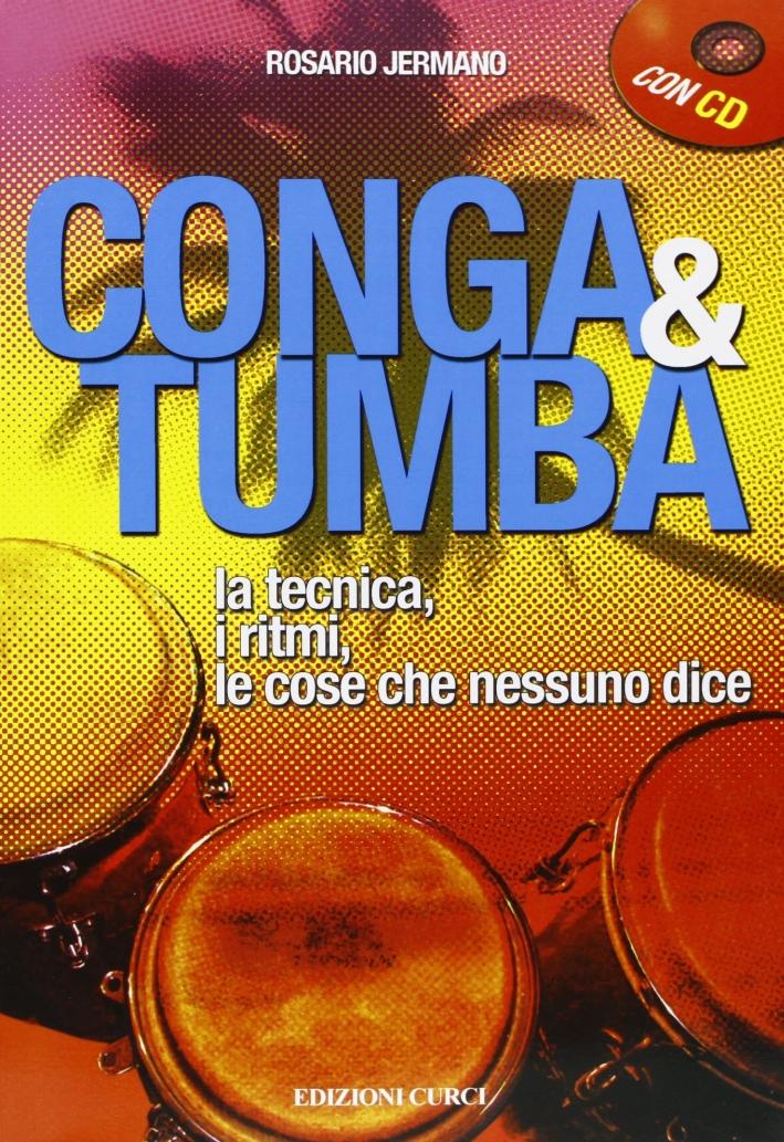 Conga e Tumba. La tecnica, i ritmi, le cose che nessun dice. Con CD Audio