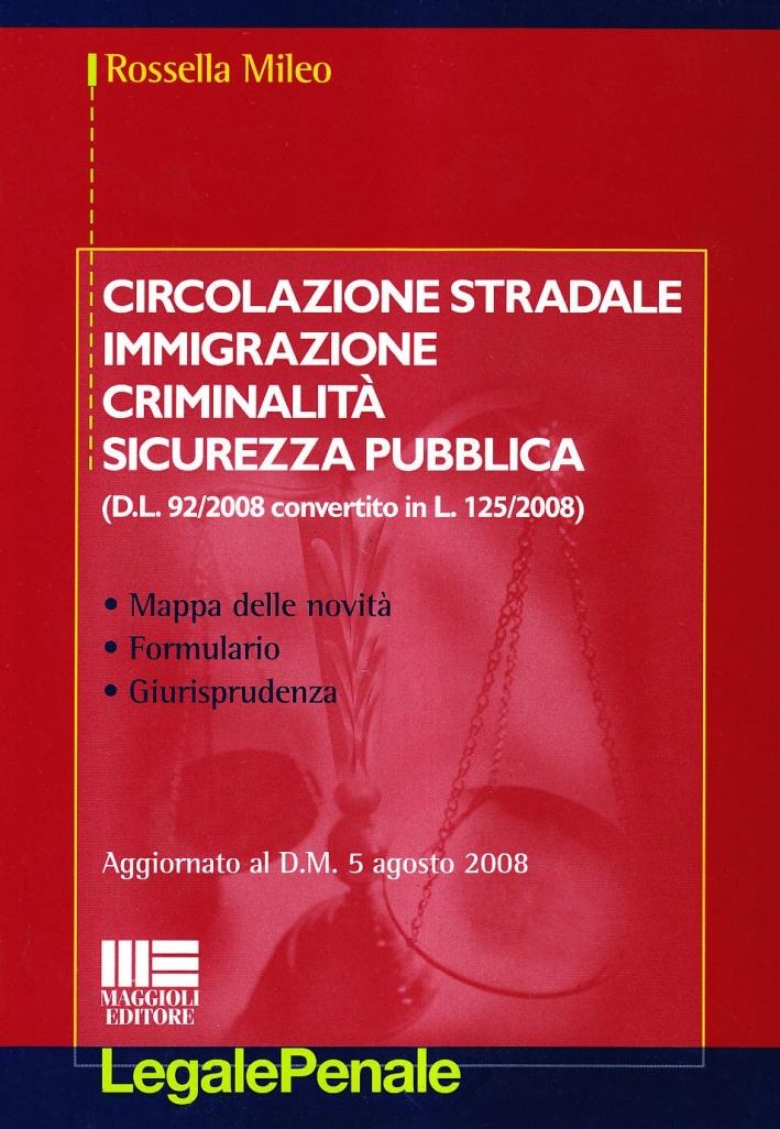 Circolazione stradale, immigrazione, criminalità, sicurezza pubblica.