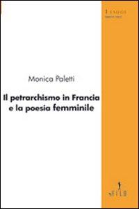 Il petrarchismo in Francia e la poesia femminile