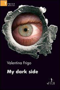 My dark side.