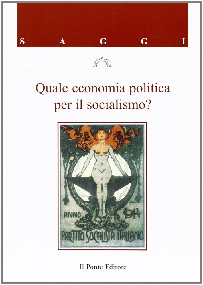 Quale economia politica per il socialismo?