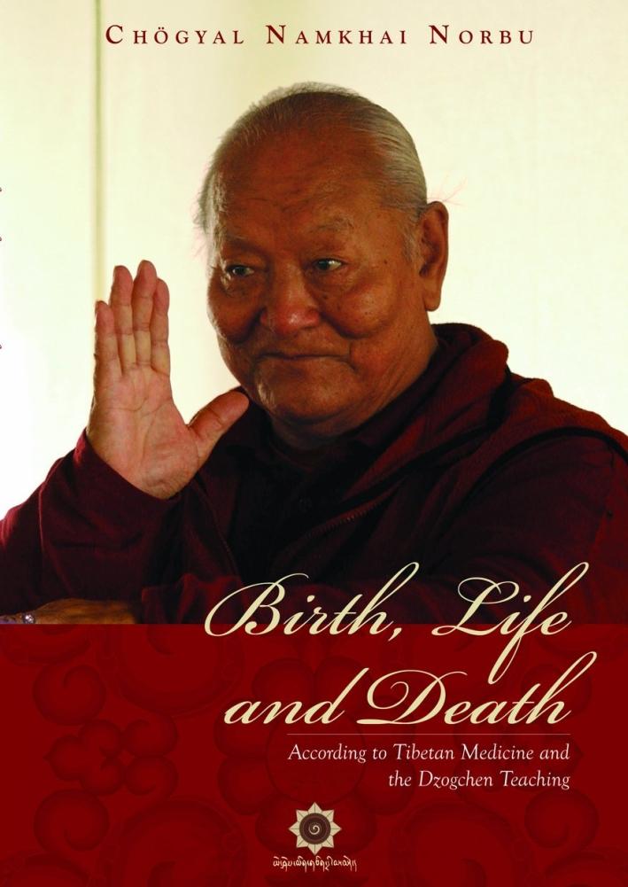 Birth, life and death according to Tibetan medicine and dzogchen teaching