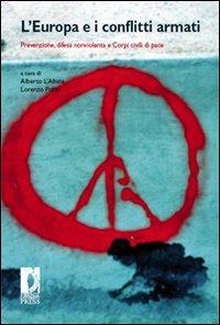 L'Europa e i conflitti armati. Prevenzione, difesa nonviolenta e corpi civili di pace.